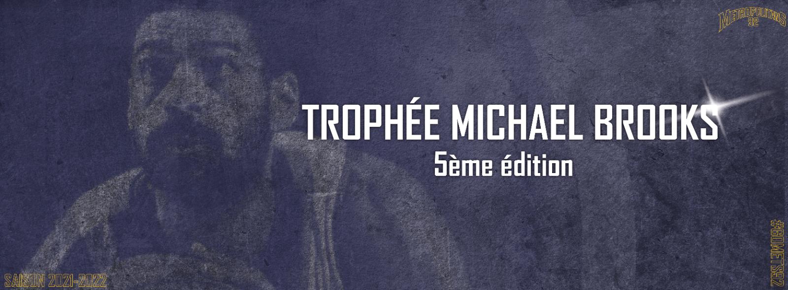 Trophée Michael Brooks - 5ème édition !